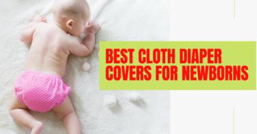 Best Cloth Diaper Covers For Newborns